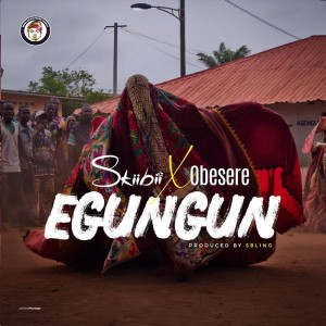 Download Music Mp3:- Skiibii Ft Obesere – Egungun