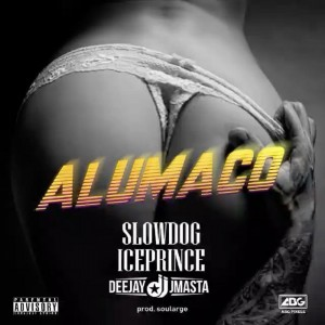 Download Music Mp3:- Slowdog Ft Ice Prince x Deejay J Masta – Alumaco