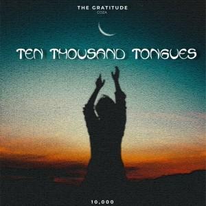 Download Gospel Music Mp3:-The Gratitude COZA – Ten Thousand Tongues