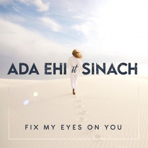 Download Music Mp3:- Ada Ehi Ft Sinach – Fix My Eyes On You