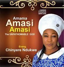 Download Music Mp3:- Evang Chinyere Ndukwe - Amama Amasi Amasi (The Unfathomable God)