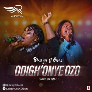 Download Gospel Music Mp3:- Onos Ariyo Ft Blessyn – Odighonye Ozo