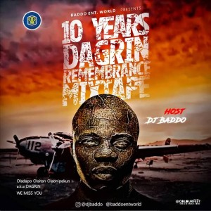 Download Mixtape Mp3:- DJ Baddo – Best Of Dagrin (10 Years Remembrance)