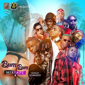 Download Mixtape Mp3:- DJ Baddo – Bum Bum Mix