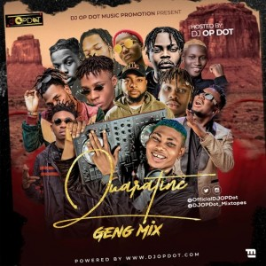 Download Mixtape Mp3:- DJ OP Dot – Quarantine Geng Mix