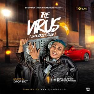 Download Mixtape Mp3:- DJ OP Dot – The Virus Mix (100% Street Songs)