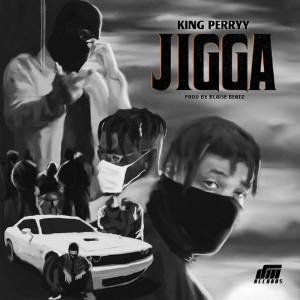 Download Music Mp3:- King Perryy – Jigga (Prod. By Blaise Beatz)