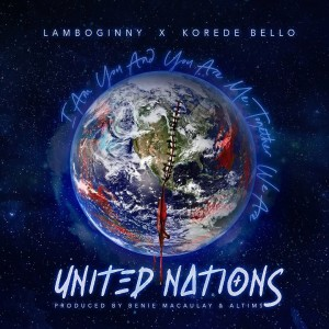 Download Music Mp3:- Korede Bello Ft Lamboginny – United Nations