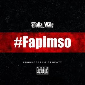 Download Music Mp3:- Shatta Wale – Fapimso