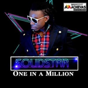 Download Music Mp3:- Solidstar Ft 2Baba – One In A Million