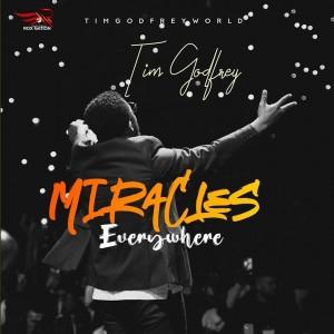 Download Gospel Music Mp3:- Tim Godfrey – Miracles Everywhere