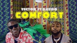 Watch And Download Music Video:- Vector Ft Davido – Comfort