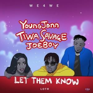 Download Music Mp3:- Young Jonn Ft Tiwa Savage x Joeboy – Let Them Know