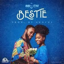 Download Music Mp3:- Abochi - Bestie (Love Song)