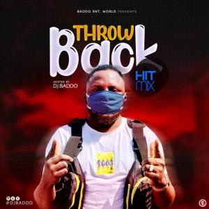 Download Mixtape Mp3:- DJ Baddo – Throwback Hit Mix