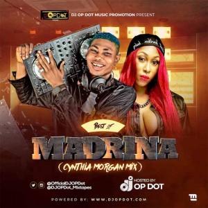 Download Mixtape Mp3:- DJ OP Dot – Best Of Madrina (Cynthia Morgan Mix)