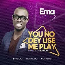 Download Gospel Music Mp3:- Ema - You No Dey Use Me Play