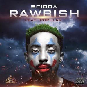 Download Music Mp3:- Erigga Ft Popular – Rawbish