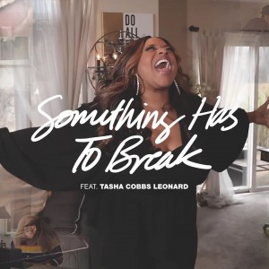 Download Music Mp3:- Tasha Cobbs Ft Kierra Sheard – Something Has To Break