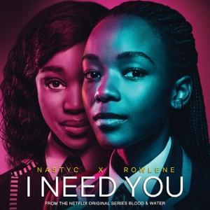 Download Music Mp3:- Nasty C Ft Rowlene – I Need You