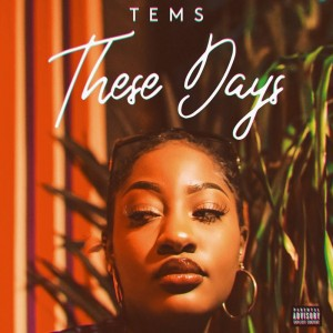 Download Music Mp3:- Tems – These Days