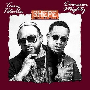 Download Music Mp3:- Tony Tetuila Ft Duncan Mighty – Shepe