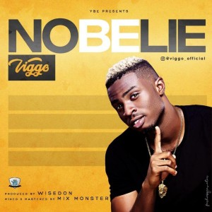 Download Music Mp3:- Viggo – No Be Lie