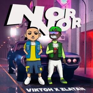Download Music Mp3:- Viktoh Ft Zlatan – Nor Nor