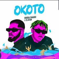 Download Music Mp3:- Broda Shaggi Ft Zlatan Ibile - Okoto