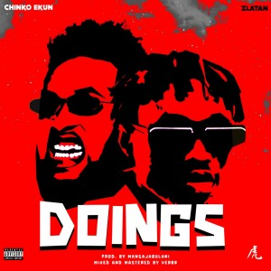 Download Music Mp3:- Chinko Ekun Ft Zlatan – Doings