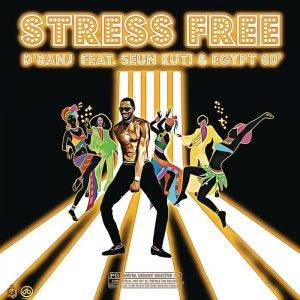 Download Music Mp3:- D'Banj Ft Sean Kuti – 80 Stress Free