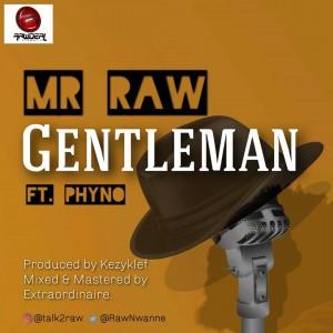 Download Music Mp3:- Mr Raw Ft Phyno – Gentleman