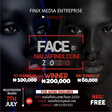 "It is another season yet again, as we bring to you the ""FACE OF NAIJAFINIX"", where only three (3) persons either male or female becomes the brand faces of the company (Finix Media Enterprise). This contest is opened to everyone(+18) for participation which will commence on the 7th of July, 2020 and its registration is absolutely FREE."
