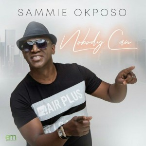 Download Gospel Music Mp3:- Sammie Okposo – Nobody Can