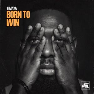 Download Music Mp3:- Timaya – Born To Win
