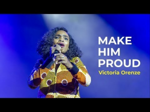Watch And Download Gospel Music Video:- Victoria Orenze – Make Him Proud