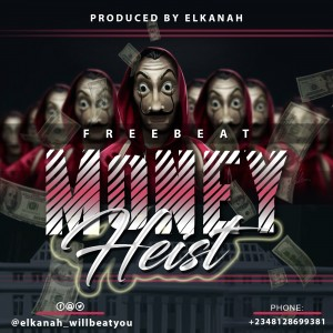 Download Freebeat:- Money Heist (Prod. By Elkanah)