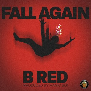 Download Music Mp3:- B-Red – Fall Again