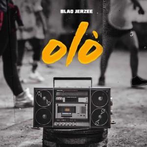 Download Music Mp3:- Blaq Jerzee – Olo