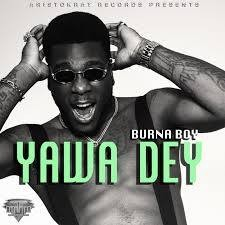 Download Music Mp3:- Burna Boy - Yawa Dey