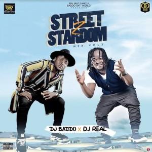 Download Mixtape Mp3:- DJ Baddo x DJ Real – Street To Stardom Mix Vol. 3