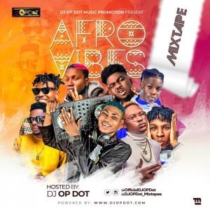 Download Mixtape Mp3:- DJ OP Dot – Afro Vibes Mix
