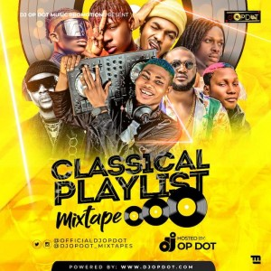Download Mixtape Mp3:- DJ OP Dot – Classical Playlist Mix