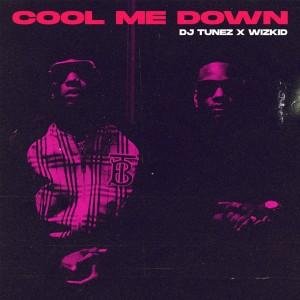 Download Music Mp3:- DJ Tunez Ft Wizkid – Cool Me Down