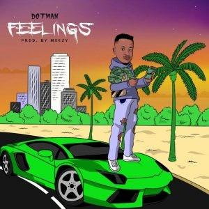 Download Music Mp3:- Dotman – Feelings