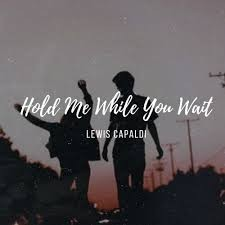 Download Music Mp3:- Lewis Capaldi - Hold Me While You Wait