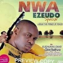Download Music Mp3:- Prof Chikobi - Nwa Eze Udo (Nwa Ezeudo Special)