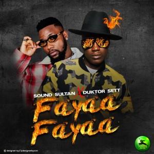 Download Music Mp3:- Sound Sultan Ft Duktor Sett – Fayaa Fayaa