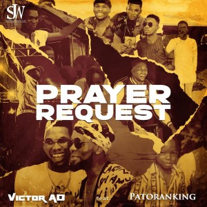Download Music Mp3:- Victor AD Ft Patoranking – Prayer Request