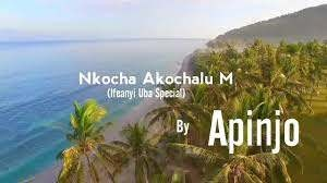 Download Music Mp3:- Apinjo - Nkocha Akochalum (Ifeanyi Ubah Special)